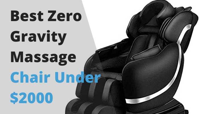 Best Zero Gravity Massage Chair Under $2000