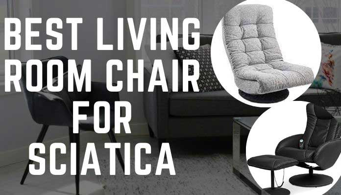 Best Living Room Chair for Sciatica